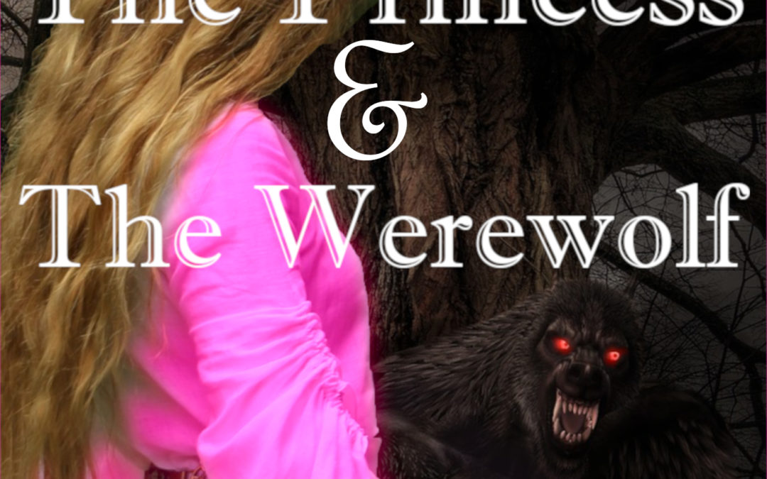 The Princess and the Werewolf – Short Story